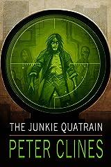 The Junkie Quatrain Kindle Edition