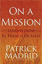 On A Mission: Lessons from St. Francis de Sales (English Edition)