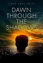 Dawn Through The Shadows