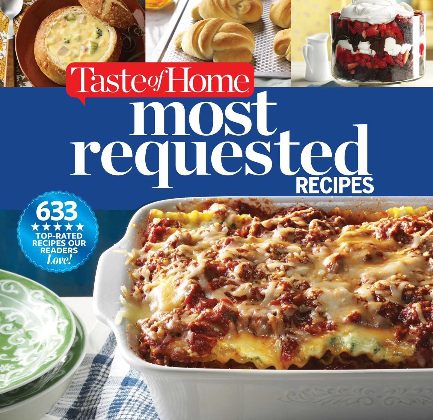 Image OfTaste Of Home Most Requested Recipes: 633 Top-Rated Recipes Our Readers Love!