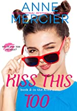 Kiss This Too (book 2 in the Kiss Duet)