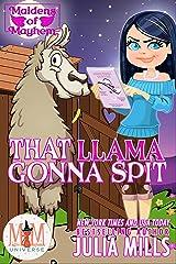 That Llama Gonna Spit: Magic and Mayhem Universe (Maidens of Mayhem Book 5) Kindle Edition