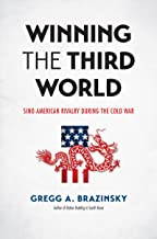 Winning the Third World: Sino-American Rivalry during the Cold War (The New Cold War History)