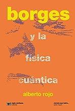 Borges y la física cuántica (Ciencia que ladra… serie Mayor) (Spanish Edition)