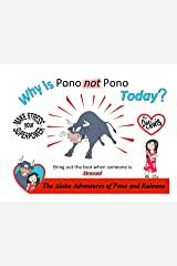 Why Is Pono not Pono Today?: Bring out the best when someone is Stressed Kindle Edition