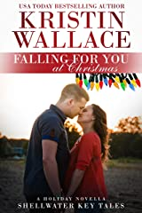 Falling For You At Christmas (a holiday novella): Shellwater Key Tales Kindle Edition