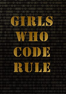 Girls Who Code Rule Notebook (7 x 10 Inches): A Classic 7x10 Inch Ruled/Lined Notebook/Journal with Black and Gold Binary Design Cover (Cute ... and Other Gifts for Women and Teen Girls)