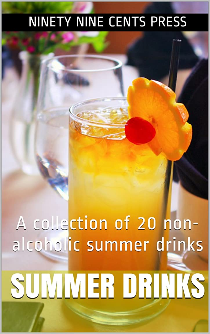 Summer drinks: A collection of 20 non-alcoholic summer drinks (English Edition)