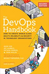 The DevOps Handbook, Second Edition: How to Create World-Class Agility, Reliability, & Security in Technology Organizations Kindle Edition
