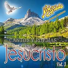 Cantos y Poemas a Jesucristo (Vol. 3)