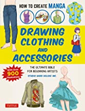 How to Create Manga: Drawing Clothing and Accessories: The Ultimate Bible for Beginning Artists, with over 900 Illustrations (English Edition)