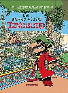 Iznogoud, tome 1 : Le grand vizir Iznogoud (IZNOGOUD (1)) (French Edition)
