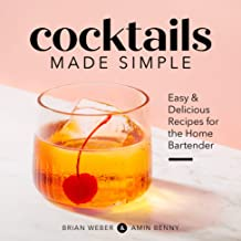 Cocktails Made Simple: Easy & Delicious Recipes for the Home Bartender PDF