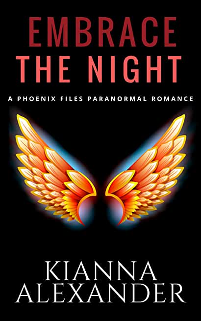 Embrace the Night: A Phoenix Files Paranormal Romance (English Edition)