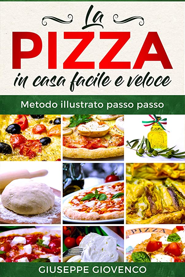 パーフェルビッド豚肉君主La pizza in casa facile e veloce: Metodo illustrato passo passo! (Italian Edition)