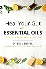 Heal Your Gut with Essential Oils 2nd Edition: Updated & Expanded 2nd Edition Kindle Edition