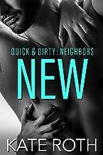 New (Quick & Dirty: Neighbors Book 1)