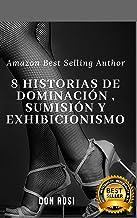 8 Historias de Dominación / sumisión y Exhibicionismo (1)