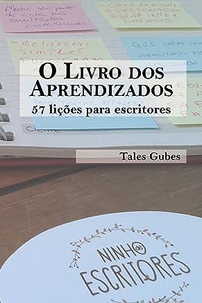 O livro dos aprendizados: 57 lições para escritores (Ninho de Escritores 1)