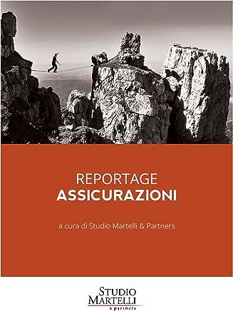 Reportage Assicurazioni (Guide a cura di Studio Martelli & Partners Vol. 2)