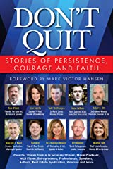 Don't Quit: Stories of Persistence, Courage and Faith Kindle Edition