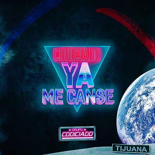 Ya Me Canse by Grupo Codiciado on Amazon Music - Amazon com
