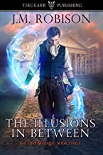 The Illusions In Between: The Last Wizard: #3