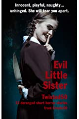 Twisted's Evil Little Sister: 'Buckle up, she's going to take you for a hell of a ride!' (Twisted50) Kindle Edition