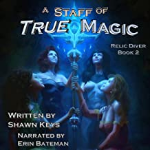 A Staff of True Magic: Relic Diver, Book 2