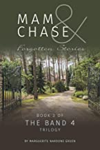 Mam and Chase - Forgotten Stories (The Band 4 Trilogy Book 3)