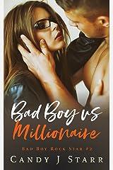 Bad Boy vs Millionaire (Bad Boy Rock Star Book 2) Kindle Edition