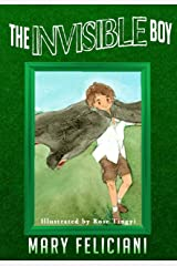 The Invisible Boy : (Children's book about Bullying/Shunning/Friendship/Inclusion/Self- Esteem/Self-Image, Ages 7 10) Kindle Edition