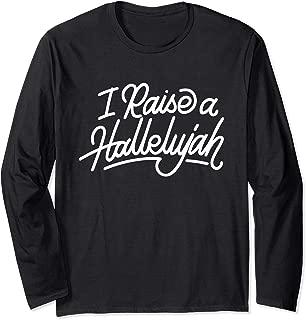 I Raise a Hallelujah Praise Lord Jesus Faith Religion Shirt