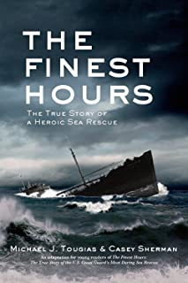 The Finest Hours (Young Readers Edition): The True Story of a Heroic Sea Rescue (True Rescue Series)