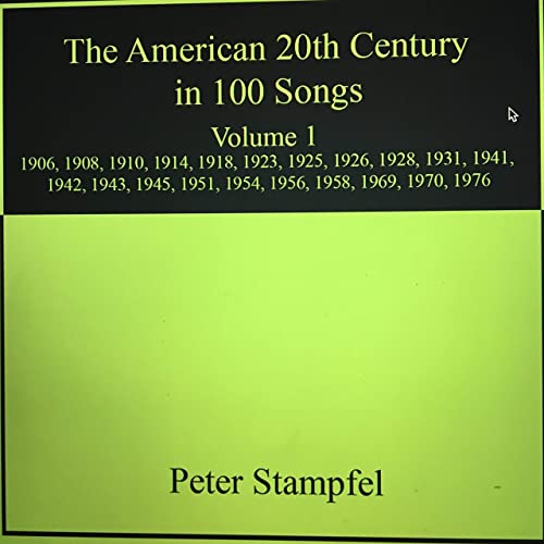 Rent The American 20th Century in 100 Songs by Peter Stampfel via Amazon