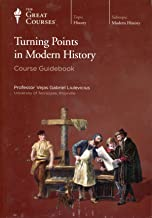 Turning Points in Modern History (Great Courses) (Teaching Company) DVD (Course Number 8032)