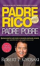 Padre rico. Padre pobre (Nueva edición actualizada).: Qué les enseñan los ricos a sus hijos acerca del dinero (Spanish Edi...