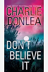 Don't Believe It Kindle Edition