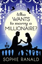Who Wants to Marry a Millionaire?: A fairytale(ish) romantic comedy