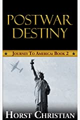 Postwar Destiny: Journey To America: Book 2 Kindle Edition