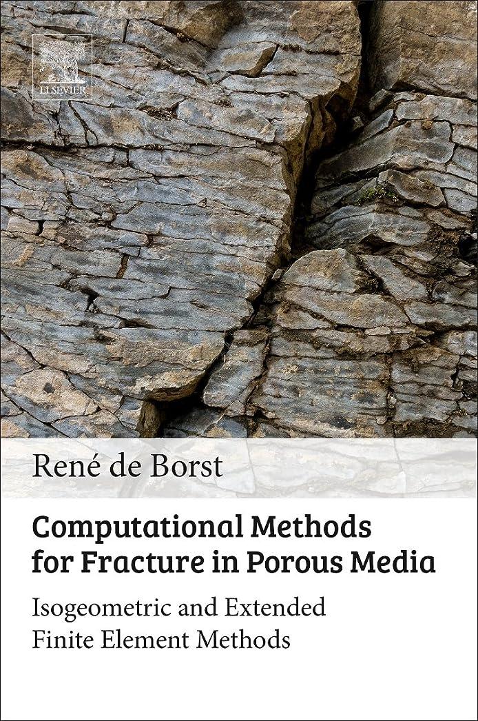 パーツマキシムに変わるComputational Methods for Fracture in Porous Media: Isogeometric and Extended Finite Element Methods