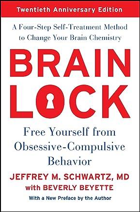 Brain Lock: Free Yourself from Obsessive-Compulsive Behavior (English Edition)