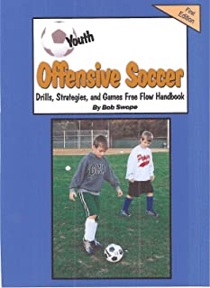 Youth Soccer Offensive Drills, Plays, Strategies and Games Free Flow Handbook (Free Flow Ebooks 7)