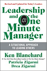 Leadership and the One Minute Manager Updated Ed: Increasing Effectiveness Through Situational Leadership II Kindle Edition
