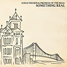 Best something real lukas nelson Reviews