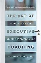 The Art of Executive Coaching: Secrets to Unlock Leadership Performance (English Edition)