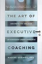 The Art of Executive Coaching: Secrets to Unlock Leadership Performance