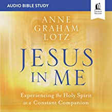 Jesus in Me: Audio Bible Studies: Experiencing the Holy Spirit as a Constant Companion