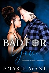 Bad For You: A Standalone Dark High School Romance (MacKenzie Crime Family) Kindle Edition