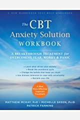 The CBT Anxiety Solution Workbook: A Breakthrough Treatment for Overcoming Fear, Worry, and Panic (A New Harbinger Self-Help Workbook) Kindle Edition